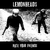 Hate Your Friends (Deluxe) von The Lemonheads