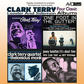 Four Classic Albums (Introducing Clark Terry / One Foot in the Gutter / Clark Terry Quartet with Thelonious Monk / It's About Time) [Remastered] di Clark Terry