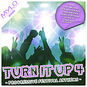Turn It Up - Progressive Festival Anthems, Vol. 4 by Various Artists