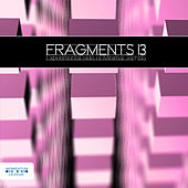 Fragments 13 - Experimental Side of Minimal Techno by Various Artists