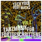Tanzmusik für Fortgeschrittene, Vol. 2 (Groovy Tech House Tracks) von Various Artists