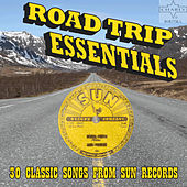 Road Trip Essentials: 30 Classic Songs from Sun Records by Various Artists