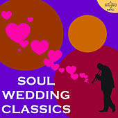 Soul Wedding Classics Featuring James Brown, Kool & The Gang, Gladys Knight & More! by Various Artists