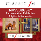 Mussorgsky: Pictures at an Exhibition (Classic FM: The Full Works) by Various Artists