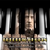 Frédéric Chopin Interpretado Por Rubinstein - Horowitz -  Lipatti - Stefan Askenase - Kapell de Various Artists
