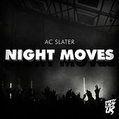 Night Moves by AC Slater