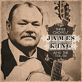 Three Chords and the Truth de James King