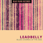 Blues Stories of the 60s by Leadbelly
