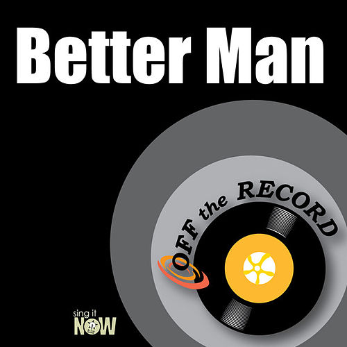 Better Man by Off the Record