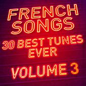 French Songs - 30 Best Tunes Ever, Vol. 3 (Remastered) von Various Artists