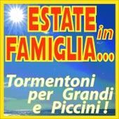 Estate in famiglia... tormentoni per grandi e piccini! von Various Artists