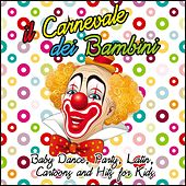 Il carnevale dei bambini (Baby Dance, Party, Latin, Cartoons and Hits for Kids) by Various Artists
