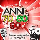 Anni 70 80 90 Dance Originals & Remixes, Vol. 2 by Various Artists