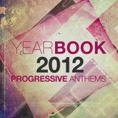 Yearbook 2012 (Progressive Anthems) von Various Artists