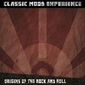Origins of the Rock and Roll (Classic Mood Experience) by Various Artists