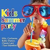 Kids Summer Party (Hits, Cartoons, Baby Dance, Classici per i Tuoi Bambini) by Various Artists