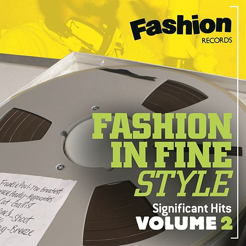 Fashion in Fine Style - Significant Hits, Vol. 2 by Various Artists