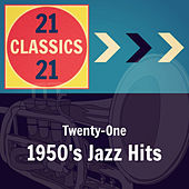 Twenty-One 1950's Jazz Hits by Various Artists