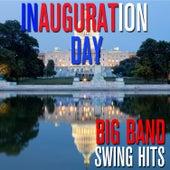 Inauguration Day - Big Band Swing Hits de Various Artists