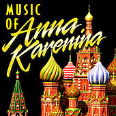 Music of Anna Karenina von Various Artists