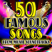 50 Famous Songs from Movie Soundtracks de Various Artists