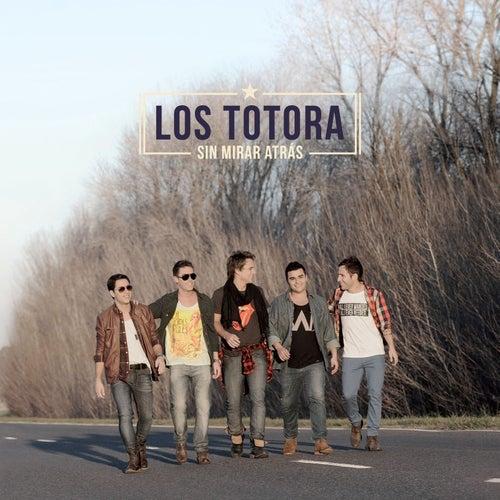 Sin mirar Atrás de Los Totora