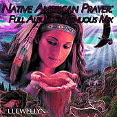 Native American Prayer: Full Album Continuous Mix by Llewellyn