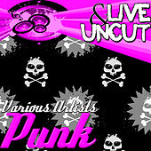 Live And Uncut - Punk by Various Artists