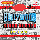 Bollywood Block Buster Remixed by Various Artists