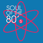 Soul Of The 80's by Various Artists