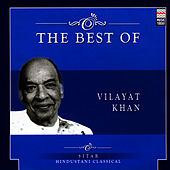 The Best Of Vilayat Khan von Vilayat Khan