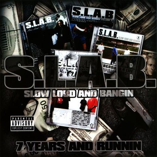 Seven Years & Runnin' by S.L.A.B.