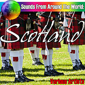 Sounds From Around The World: Scotland by Various Artists