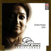 Maetro's Choice by Shubha Mudgal