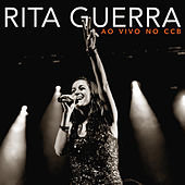 Ao Vivo No C C B by Rita Guerra