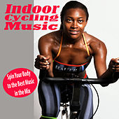 Indoor Cycling Music, Spin Your Body to the Best Music in the Mix (Tone It Up Fit @ the Best Electronic Dance Music) von Various Artists
