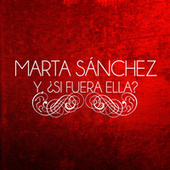 Y, ¿Si Fuera Ella? de Marta Sánchez