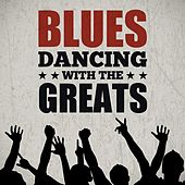 Blues - Dancing With the Greats by Various Artists
