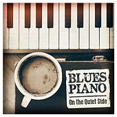 Blues Piano: On the Quiet Side by Various Artists