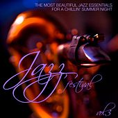 Jazz Festival, Vol. 3 (The Most Beautiful Jazz Essentials for a Chillin' Summer Night) di Various Artists