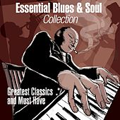 Essential Blues & Soul Collection (Greatest Classics and Must Have) von Various Artists