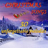 Christmas Songs (30 Unforgettable Melodies) by Various Artists