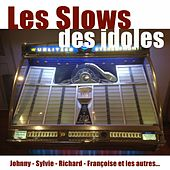 Les Slows des idoles de Various Artists