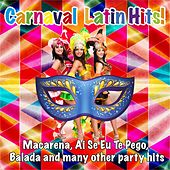 Carnaval Latin Hits! (Macarena, Ai Se Eu Te Pego, Balada and Many Other Party Hits) von Various Artists