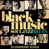 Black Music - Soul, Jazz & Blues (Remastered) by Various Artists