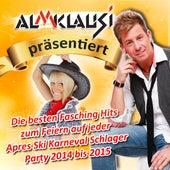 Almklausi präsentiert: Die besten Fasching Hits zum Feiern auf jeder Apres Ski Karneval Schlager Party 2014 bis 2015 von Various Artists