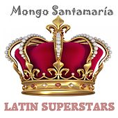 Latin Superstars di Mongo Santamaria