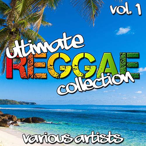 Ultimate Reggae Collection Vol. 1 by Various Artists