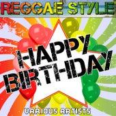 Reggae Style: Happy Birthday by Various Artists