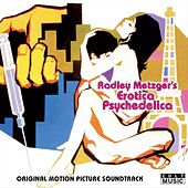 Radley Metzger's Erotica Psychedelica - Original Film Soundtrack by Various Artists